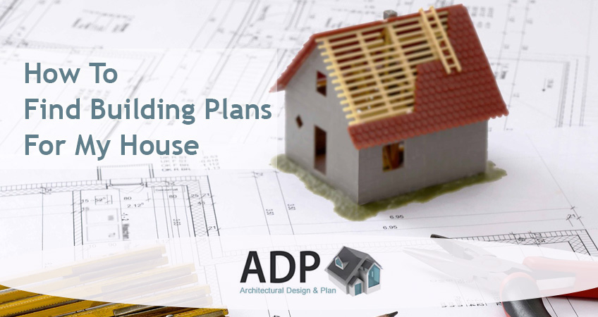 How To Find Building Plans For My House Architecture Design Plan